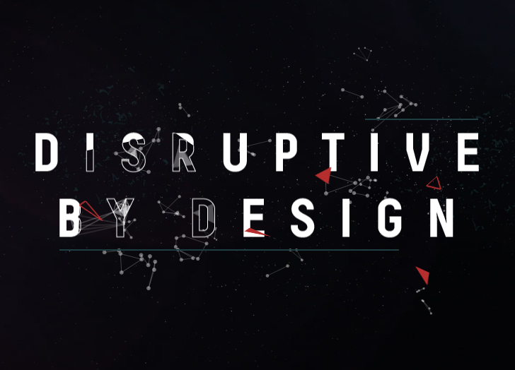 Disruptive By Design